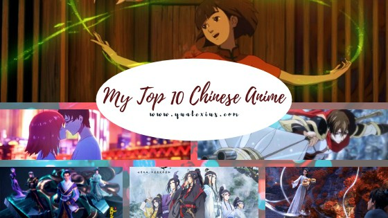 My Top 10 Chinese Anime of All Time
