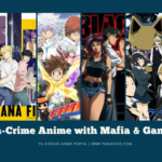 Action-Crime Anime About Mafia and Gangster