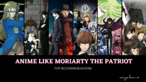 Anime Like Moriarty the Patriot