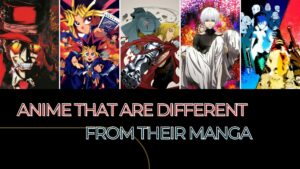 5 Anime That Are Different From Their Manga